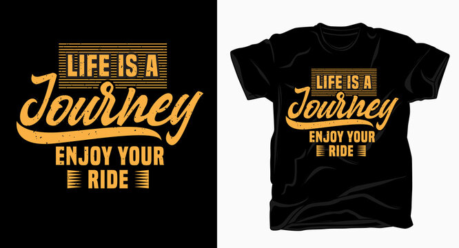 Life is a journey enjoy your ride typography design for t shirt