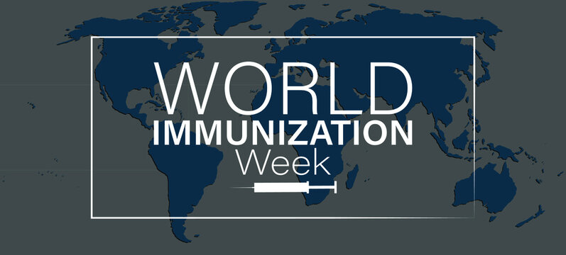 World Immunization week which is celebrated every year in the last week of April
