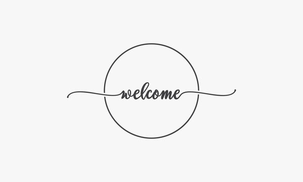 welcome handwritten text witc circle line graphic logo.
