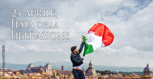 proud Man waving Italian flag Against the blue sky with April 25 Liberation Day text in italian, national holiday Liberation or Republic Day.