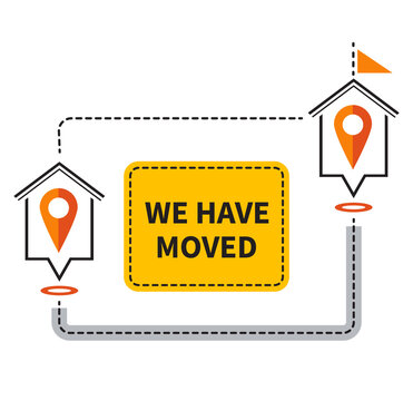 We have moved icon. Change address location. Moving office or store to another house. New home. Tracking relocation. Sign with map navigation pin and business text announcement. Flat isolated vector