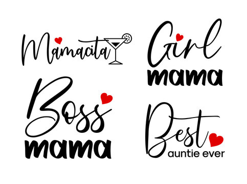 Mother's day decorations. Mom calligraphy lettering. Girl mama, mamacita, boss mama, best auntie ever.