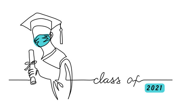 Class of 2021, graduating student in face mask with cap, gown, holding diploma. One continuous line drawing illustration with text Class of