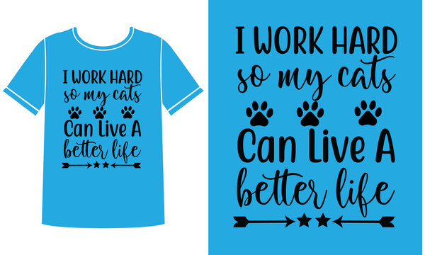 My cats can live a better life t-shirt design template