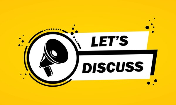 Megaphone with Let is discuss speech bubble banner. Loudspeaker. Label for business, marketing and advertising. Vector on isolated background. EPS 10