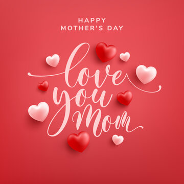 Love You Mom word hand drawn lettering and calligraphy with red and pink heart on red background. Mother's day template or background for Love and Mother's day concept