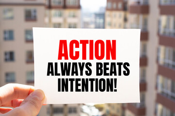 Quote Action Always Beats Intention