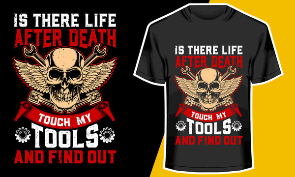 Is There Life After Death? , Mechanic t shirts, T shirt Design Idea,