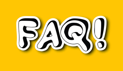 Fototapeta Sticker of Hand drawn words FAQ! in doodle style on yellow background. Frequently Asked Questions. Vector.