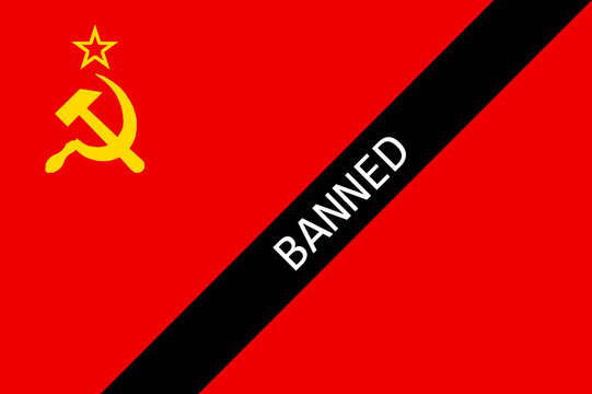 "The Soviet Union red flag with a black strip and a word ""banned"" written over it, prohibition of communist propaganda concept"