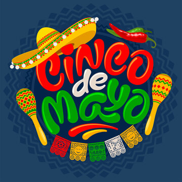 Cinco de Mayo graphic lettering. Unusual hand drawn calligraphy by brush. Decorated with traditional mexican sombrero, perforated paper flags and maracas. Circle pattern on blue background. Vector.
