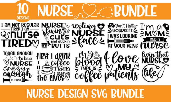Nurse Bundle Of 10 svg Files for Cutting Machines Cameo Cricut, CNA, Funny, RN, Nursing, Cute, Stethoscope, Monogram Frames, Hand drawn typography quote bundle, Conceptual handwritten phrase