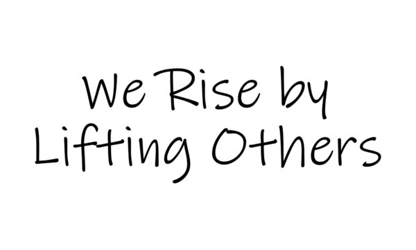 We rise by lifting others, Positive Vibes, Typography for print or use as poster, card, flyer or T Shirt