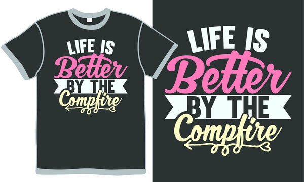 life is better by the campfire, life better lake, funny quote, typography illustration design