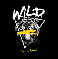 wild fierce soul spray painted slogan with black and white tiger head in triangle frame on black background