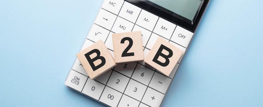 B2B acronym on marketing documents on dices. BtoB business concept.
