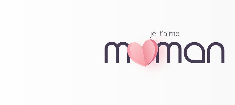 Joyeuse Fête des mères - bonne fête maman  - Fête des mères - je t'aime - maman
