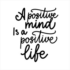 A positive mind is a positive life vector typography illustration for poster print postcard. Inspirational phrase, motivation. Modern brush calligraphy.