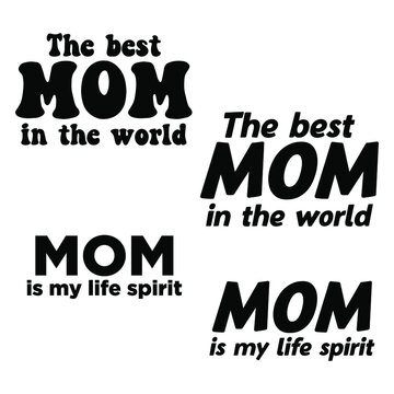 Mom Mother T-shirt Designs Typography vector Set of 4 Can print on t-shirt poster banner quote
