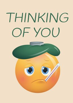 Composition of thinking of you message, ill emoji with icepack and thermometer on beige background