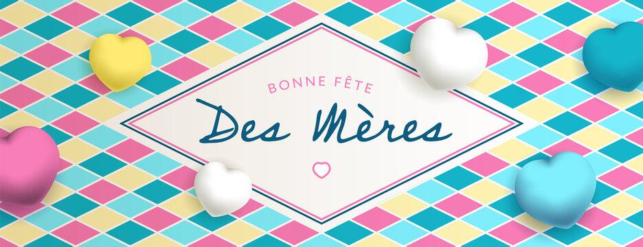 Bonne fête des mères, sous forme de carte ou bannière, poster ou flyer, avec des losanges et des gros coeurs jaunes,  bleus, roses et blancs