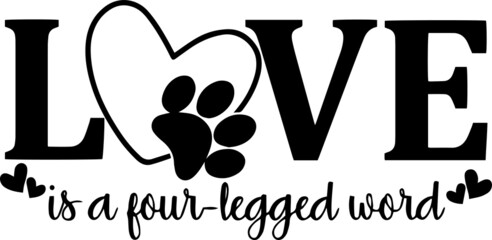 love dog is a four legged word logo inspirational positive quotes, motivational, typography, lettering design