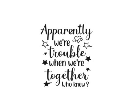 Apparently we're trouble when we're together who knew, Girls Trip, Girls Weekend, Girls Getaway, Travel Shirt,  Family Vacation