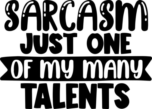 sarcasm just one of my many talents background inspirational positive quotes, motivational, typography, lettering design