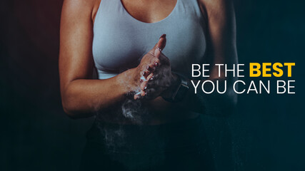 Strong woman background with be the best you can be text