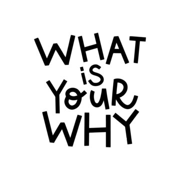 What is your why. Hand drawn modern calligraphy. Inspirational motivational quote.