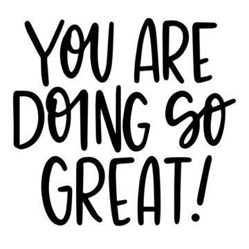 you are doing so great background inspirational positive quotes, motivational, typography, lettering design