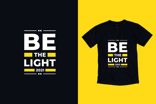 Be Light Modern Typography Motivational Quotes T Shirt Design