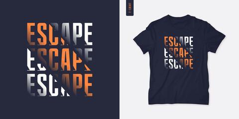 Fototapeta Escape. Streetwear graphic t-shirt design, letter print, vector illustration obraz