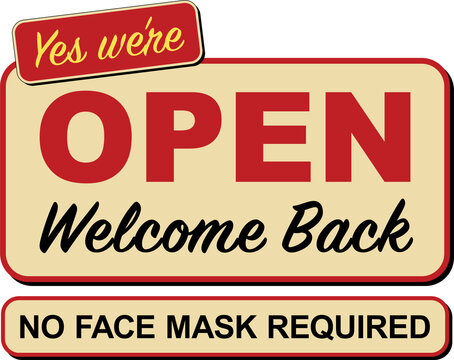 Yes We're Open - Welcome Back signage - Vector Illustration