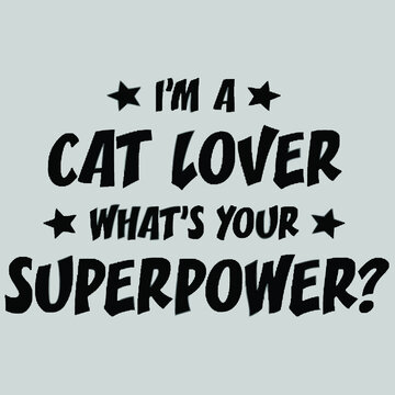 im a cat lover whats your superpower mens 5050 Logo Vector Template Illustration Graphic Design design for documentation and printing