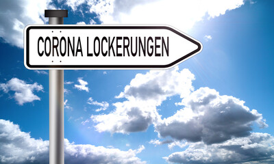 traffic sign with the inscription - Corona relaxations, translated: Corona Lockerungen - pandemic...