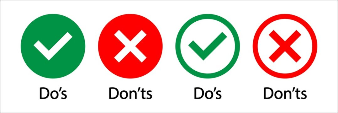 Do's and Don'ts. Correctly no or check . Check or cross Icon do and don. Bad don't . Erroneous icon and confirmation flag. Do not confirm by selecting the checkbox. Vote with a positive symbo. Vector
