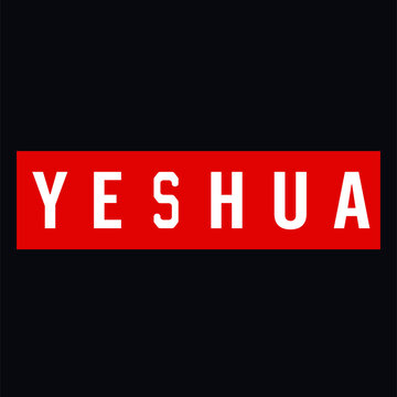 YESHUA. White letters on a red and black background. Draw and text, sublimation design and Vector T-shirt fashion design.