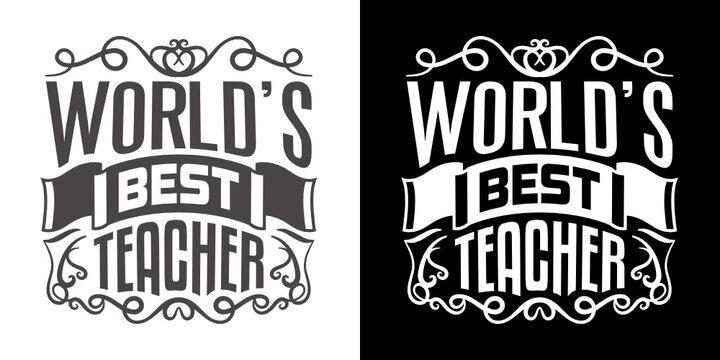 Worlds Best Teacher SVG Cut File   Best Teacher Ever Svg   Gift For Teacher Svg   Teacher Gift Svg   Teacher Quote Svg   T-shirt Design