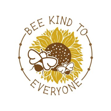 Bee kind to everyone quote lettering illustration