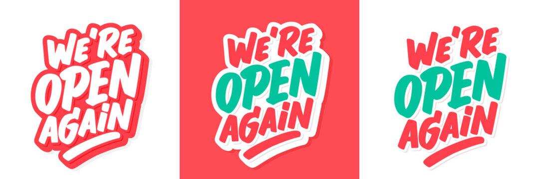 We're open again. Vector handwritten lettering signs set.