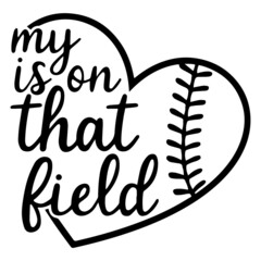 my is on that field logo inspirational positive quotes, motivational, typography, lettering design