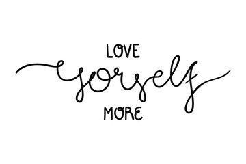 Line drawing text - Love yourself more. Minimalist vector lettering isolated on white background for banner, sticker, print, embroidery, etc.