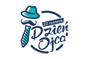 23 czerwca Dzień Ojca (Translation: June 23, Father's Day). Public holiday of Poland. Suitable for greeting card, poster and banner.