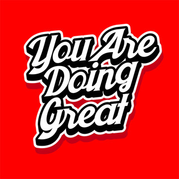 you are doing great t-shirt design