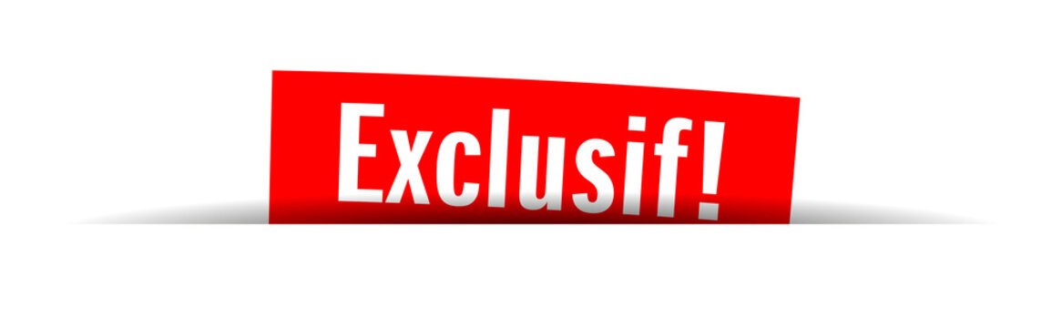 Exclusif !