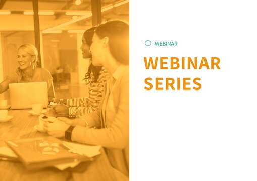 Composition of webinar series text in orange with smiling women in office meeting, on white