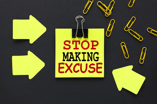 Stop Making Excuses ! text on a black background, on a bright yellow sticker