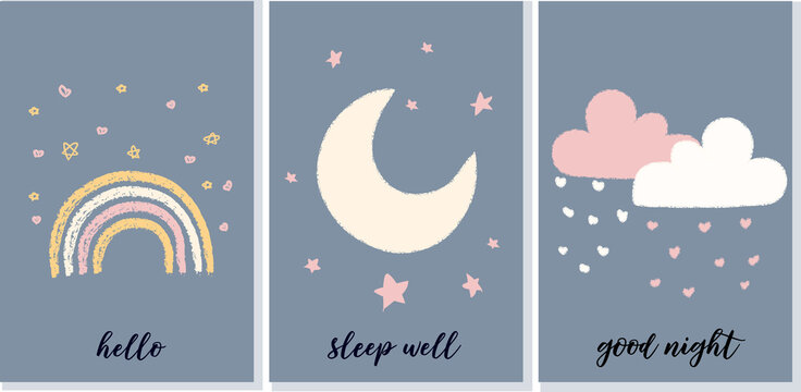 Set of cute pastel inspirational cartoon posters with the Moon, rainbow, Sleep well good night Hello with stars cloud heart, colored vector illustration, crayon pink yellow cream