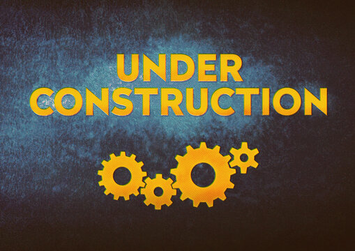 Under construction sign. Modern typography with gear wheels and raster dots and retro processing.